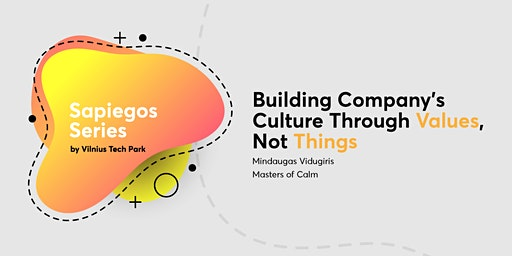 Building Company's Culture Through Values, Not Things