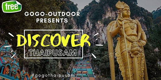 Discover Thaipusam 2020 - FREE EVENT