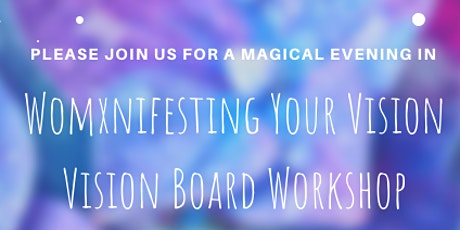 Womxnifesting: Vision Board Workshop tickets