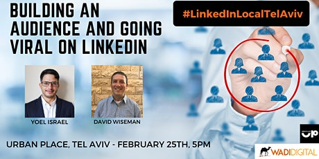 #LinkedInLocalTelAviv Presents: Building a Committed Audience on LinkedIn tickets