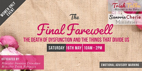 The Final Farewell: The Death to Dysfunction and the Things That Divide Us tickets