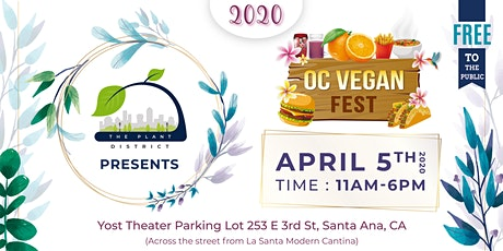 OC VEGAN FEST DOWNTOWN SANTA ANA - APRIL 5TH 2020 tickets