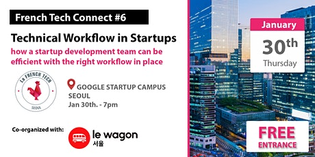 French Tech Connect #6 // Technical workflow in startups tickets