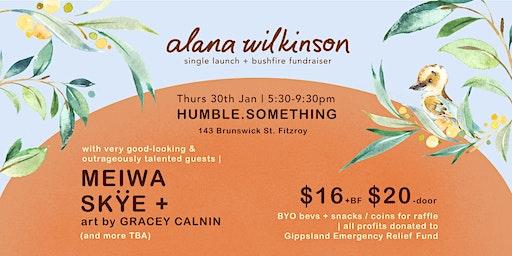Alana Wilkinson w Meiwa & SKYE // Single Launch & Bushfire Fundraiser