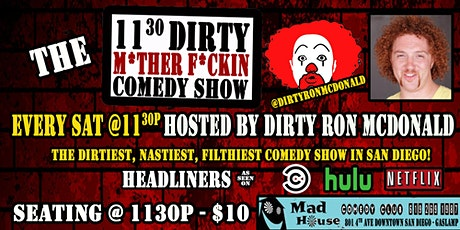 The Dirty Show! Every Saturday Night Hosted by Dirty Ron McDonald! tickets