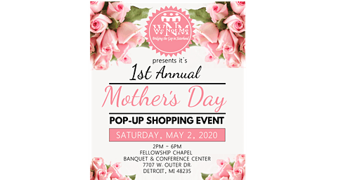 1st Annual Mother's Day Pop -Up Shopping Event