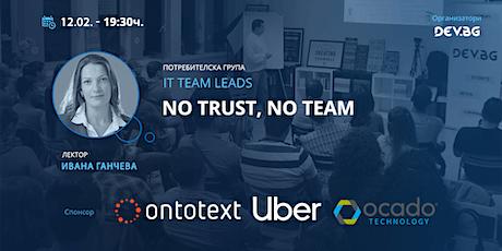 IT Team Leads: No Trust, No Team tickets