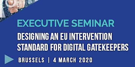 Designing an EU Intervention Standard for Digital Gatekeepers tickets