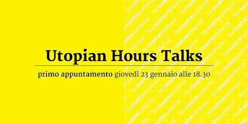 Utopian Hours Talks