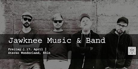 Jawknee Music & Band | Köln Tickets