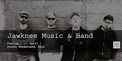 Jawknee Music & Band | Köln