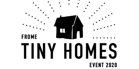 The Frome Tiny Homes Event tickets