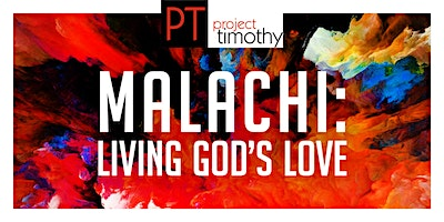 Project Timothy | Evening Expositions with Paul Clarke - Malachi: Living God's Love