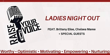 RAISE YOUR VOICE - Ladies Night Out tickets