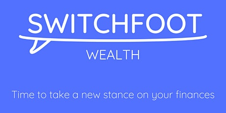 Cashflow Planning and Goal Setting for Business Owners - Switchfoot Wealth tickets