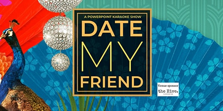 Date My Friend: A PowerPoint Karaoke Dating Show tickets