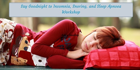 Say Goodnight to Insomnia, Snoring, and Sleep Apnoea tickets