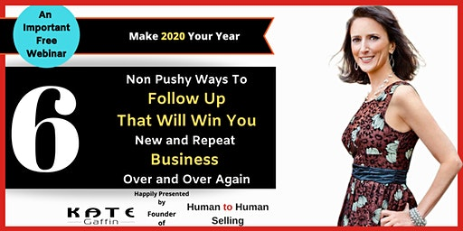 6 Non Pushy Ways to Follow Up That Will Win You New and Repeat Business Over and Over Again - Free Webinar document.copy_form.submit();