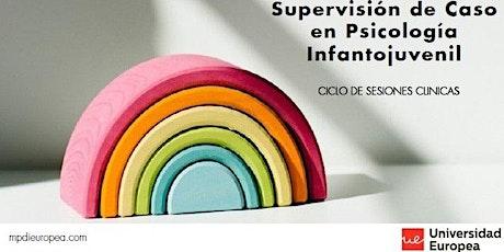 Sesiones clínicas del Máster en Psicología del Desarrollo Infantojuvenil entradas