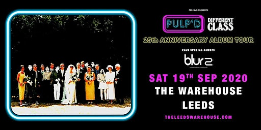 Pulp'd Different Class: The 25th Anniversary (The Warehouse, Leeds)