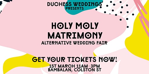 Holy Moly Matrimony - Alternative Wedding Fair