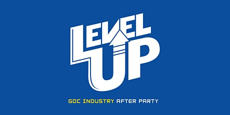 Level Up GDC Industry After Party tickets