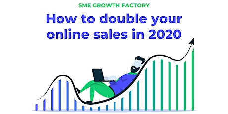 SME Growth Factory: How to double your online sales in 2020 tickets
