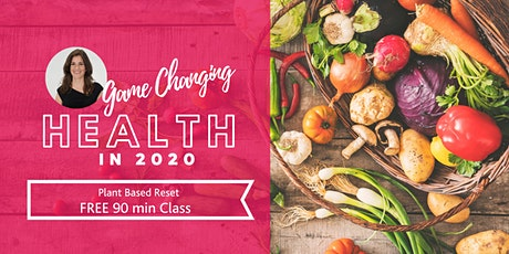 """Game Changing"" Health - Plant Based Reset, Underwood tickets"