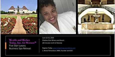 Wealth and Riches Today for Women Five Star Luxury Business SPA Retreat GA tickets