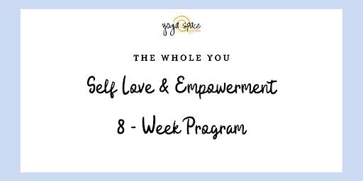 Self Love & Empowerment  8 - Week Program