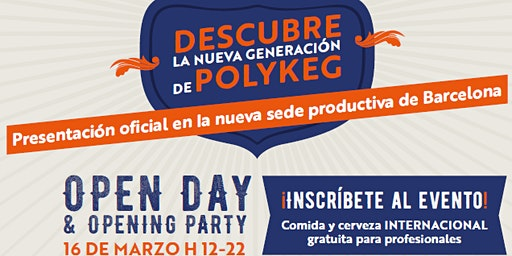 Open day & Opening Party by  PolyKeg España