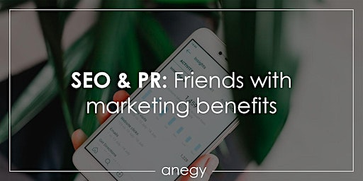 SEO & PR: Friends with marketing benefits