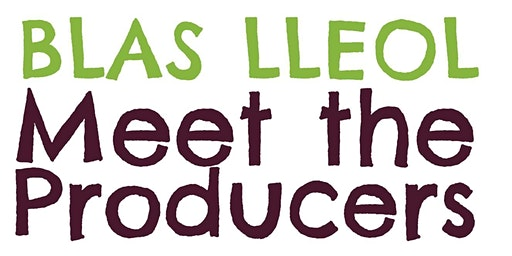 Blas Lleol Meet the Producers 2020