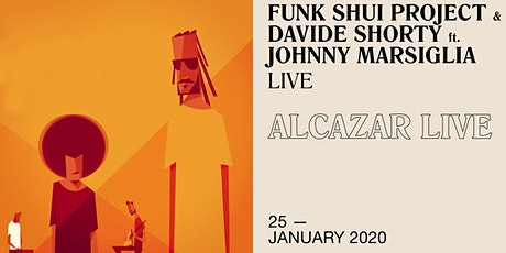 Funk Shui Project & Davide Shorty ft. Johnny Marsiglia at Alcazar tickets