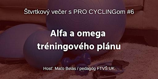 Alfa a omega tréningového plánu - Štvrtkový večer s PRO CYCLINGom #6