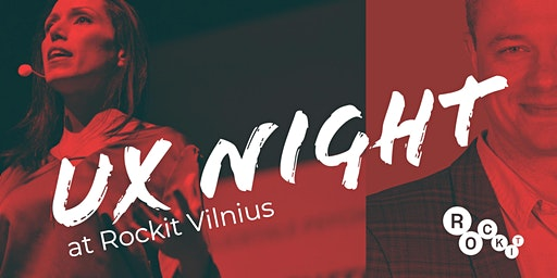 UX Night at ROCKIT Vilnius (2 Talks)