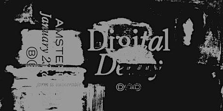 ⒹⒹⒹ ➌ Digital Decay tickets