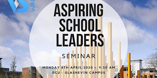 Aspiring School Leaders Seminar 2020