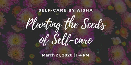 Planting The Seeds of Self-care tickets