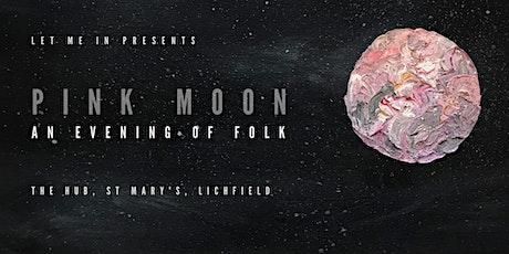 Pink Moon: An Evening of Folk tickets