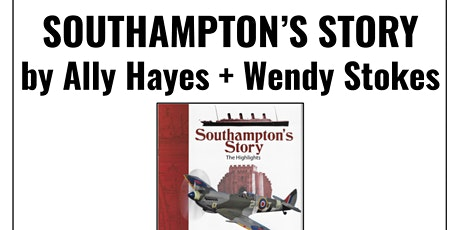 Book signing: Southampton's Story by Ally Hayes and Wendy Stokes tickets