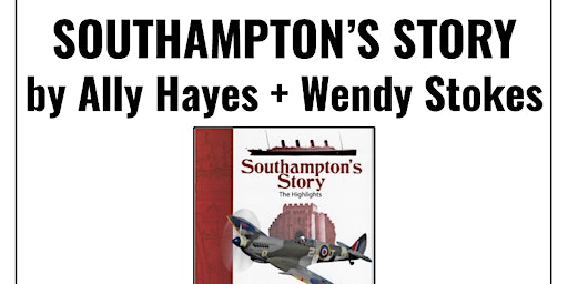 Book signing: Southampton's Story by Ally Hayes and Wendy Stokes