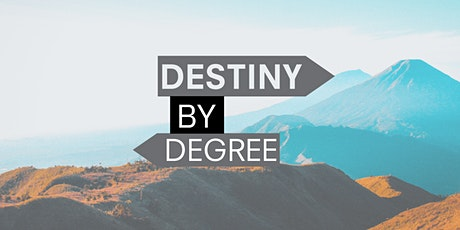 Destiny by Degree - Creating your dream career from the inside out. tickets