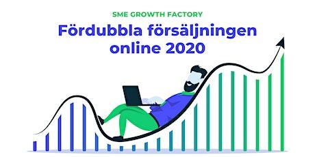 SME Growth Factory: Fördubbla Försäljningen Online 2020 tickets
