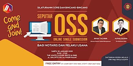 Ngobrol Tentang Online Single Submission(OSS) Bagi Notaris dan Pelaku Usaha tickets