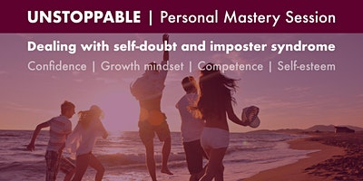Unstoppable - Personal Mastery Session | Self-doubt and imposter syndrome