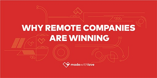 Workshop: Why remote companies are winning