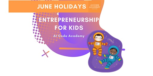 Entrepreneurship for Kids (10-16 Years) | 2-4PM | JUNE HOLIDAYS (Sat & Sun)