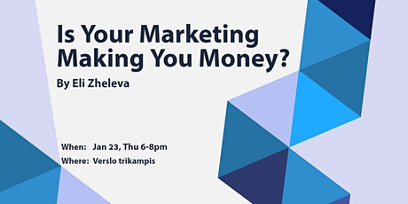 Is Your Marketing Making You Money? tickets