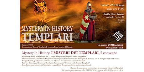 Yume presenta il convegno: Mystery in history Templari biglietti